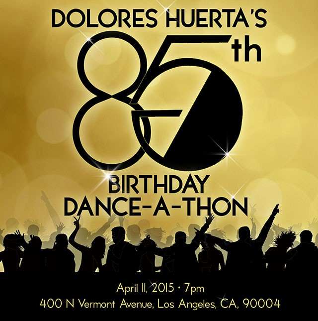 Event: Dolores Huerta Celebrate's her 85th Birthday with a Dance-A-Thon in Los Angeles